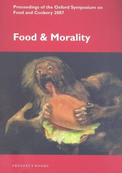 Food and Morality: Proceedings of the Oxford Symposium on Food and Cookery 2007 - Herausgeber: Friedland, Susan