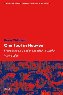 One Foot in Heaven: Narratives on Gender and Islam in Darfur, West-Sudan - Willemse, Karin