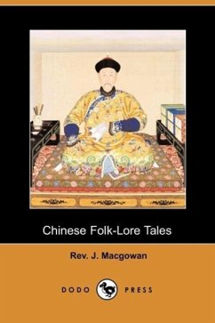 Chinese Folk-Lore Tales (Dodo Press) - Macgowan, Rev J.
