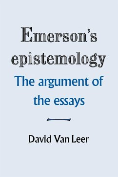 Emerson's Epistemology: The Argument of the Essays - Leer, David Van