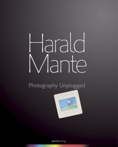 Photography Unplugged - Mante, Harald