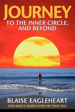 Journey to the Inner Circle, And Beyond - Eagleheart, Blaise