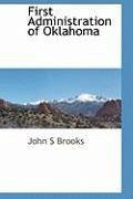 First Administration of Oklahoma - Brooks, John S.