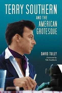 Terry Southern and the American Grotesque - Tully, David