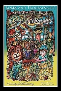 Bobby & Troubadour's Great Adventure: In Search of the Dark Hole - Raver, Ronald
