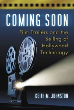 Coming Soon: A Technological History of the Film Trailer - Johnston, Keith M.