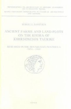 Ancient Farms and Land-Plots on the Khora of Khersonesos Taurike: Research in the Herakleian Peninsula, 1974-1990 - Saprykin, S. J.