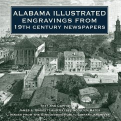 Alabama Illustrated Engravings from 19th Century Newspapers - Baggett, James L. Scouten Bates, Kelsey