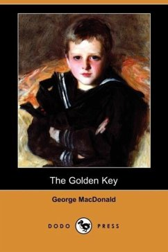 The Golden Key (Dodo Press) - Macdonald, George