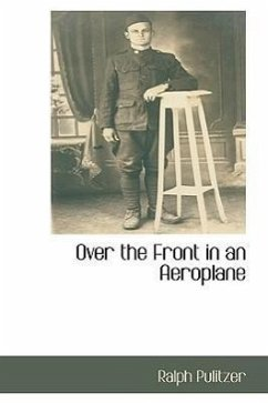 Over the Front in an Aeroplane - Pulitzer, Ralph