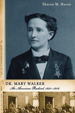 Dr. Mary Walker: An American Radical, 1832-1919 - Harris, Sharon M. , Professor