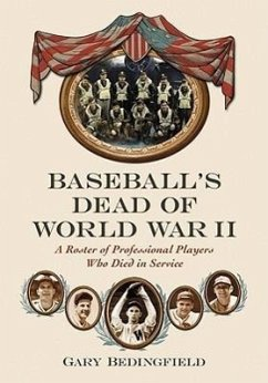 Baseball's Dead of World War II: A Roster of Professional Players Who Died in Service - Bedingfield, Gary
