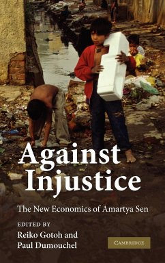 Against Injustice: The New Economics of Amartya Sen - Herausgeber: Gotoh, Reiko Dumouchel, Paul