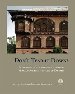 Don't Tear It Down! Preserving the Earthquake Resistant Vernacular Architecture of Kashmir - Langenbach, Randolph