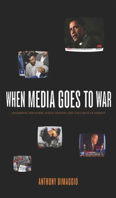 When Media Goes to War: Hegemonic Discourse, Public Opinion, and the Limits of Dissent - DiMaggio, Anthony