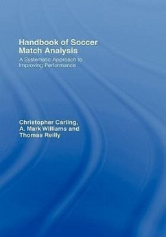Handbook of Soccer Match Analysis: A Systematic Approach to Improving Performance - Carling, Christopher Reilly, Tom Carling, C.