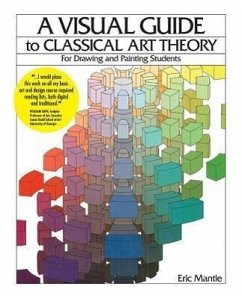 A Visual Guide to Classical Art Theory for Drawing and Painting Students - Mantle, Eric Chamberlin, Johnnie