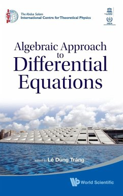 Algebraic Approach to Differential Equations: Bibliotheca Alexandrina, Alexandria, Egypt, 12-24 November 2007 - Herausgeber: Trang, Le Dung