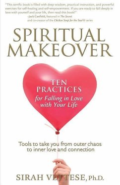 Spiritual Makeover, Ten Practices for Falling in Love with Your Life - Vettese, Sirah