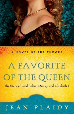 A Favorite of the Queen: The Story of Lord Robert Dudley and Elizabeth I - Plaidy, Jean
