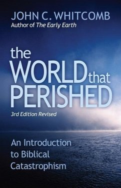 The World That Perished: An Introduction to Biblical Catastrophism - Whitcomb, John C.