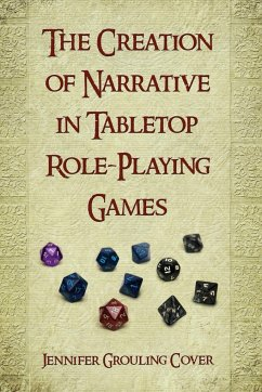The Creation of Narrative in Tabletop Role-Playing Games - Cover, Jennifer Grouling