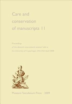 Care and Conservation of Manuscripts 11: Proceedings of the Eleventh International Seminar Held at the University of Copenhagen 24th-25th April 2008 - Herausgeber: Driscoll, Matthew James Mosesdottir, Ragnheiour
