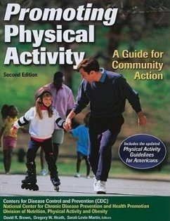 Promoting Physical Activity: A Guide for Community Action - Herausgeber: Brown, David R. Martin, Sarah Levin Heath, Gregory W.