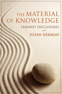 The Material of Knowledge: Feminist Disclosures - Hekman, Susan
