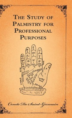 The Study of Palmistry for Professional Purposes - Saint-Germain, Comte De Graham, P. Anderson
