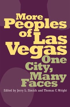 More Peoples of Las Vegas: One City, Many Faces - Herausgeber: Simich, Jerry L. Wright, Thomas C.