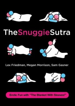 The Snuggie Sutra - Friedman, Lex Morrison, Megan Gasner, Sam