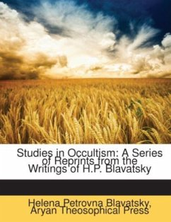 Studies in Occultism: A Series of Reprints from the Writings of H.P. Blavatsky - Blavatsky, Helena Petrovna Press, Aryan Theosophical
