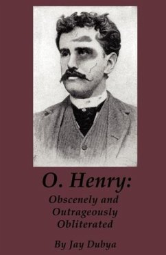 O. Henry: Obscenely and Outrageously Obliterated - Dubya, Jay