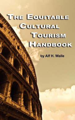 The Equitable Cultural Tourism Handbook (Hc) - Walle, Alf H.