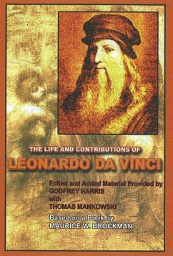 Life and Contributions of Leonardo Da Vinci - Harris, Godfrey
