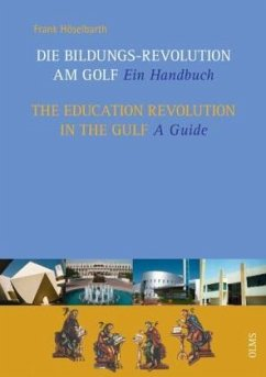 Die Bildungs-Revolution am Golf / The Education Revolution in the Gulf - Höselbarth, Frank