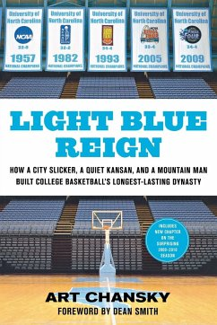 Light Blue Reign: How a City Slicker, a Quiet Kansan, and a Mountain Man Built College Basketball's Longest-Lasting Dynasty - Chansky, Art
