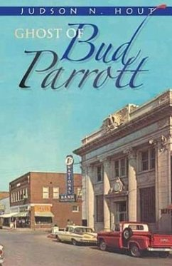 The Ghost of Bud Parrott - Hout, Judson N.