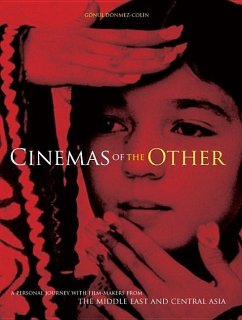 Cinemas of the Other: A Personal Journey with Film-Makers from the Middle East and Central Asia - Donmez-Colin, Gonul