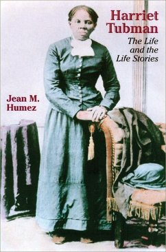 Harriet Tubman: The Life and the Life Stories - Humez, Jean McMahon