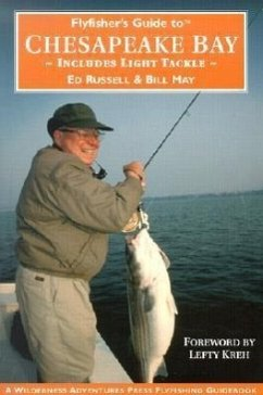 Flyfishers Guide to the Chesapeake Bay: Includes Light Tackle - Russell, Ed May, Bill
