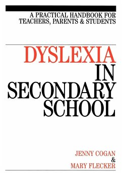 Dyslexia in the Secondary School: A Practical Book for Teachers, Parents and Students - Cogan, Jenny Flecker, Mary Cogan, John