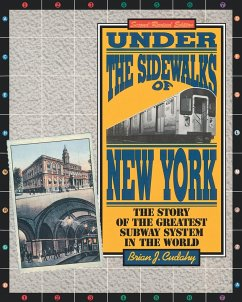 Under the Sidewalks of New York: The Story of the Greatest Subway System in the World - Cudahy, Brian J.