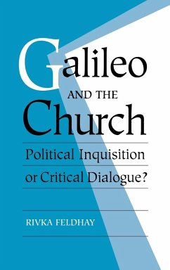 Galileo and the Church: Political Inquisition or Critical Dialogue? - Feldhay, Rivka Rivka, Feldhay