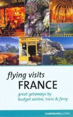 Flying Visits: France: Great Getaways by Budget Airline, Train & Ferry - Barbour, Phillipe Facaros, Dana Pauls, Michael