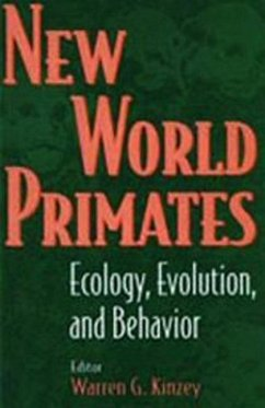New World Primates: Ecology, Evolution, and Behavior - American Anthropological Association