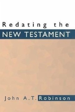 Redating the New Testament - Robinson, John A. T.