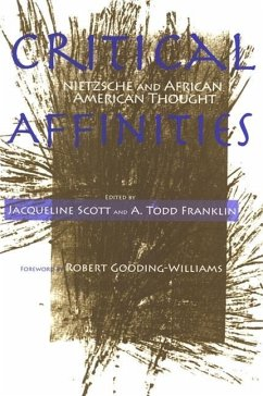 Critical Affinities: Nietzsche and African American Thought - Gooding-Williams, Robert