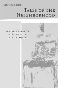 Tales of the Neighborhood: Jewish Narrative Dialogues in Late Antiquity - Hasan-Rokem, Galit
